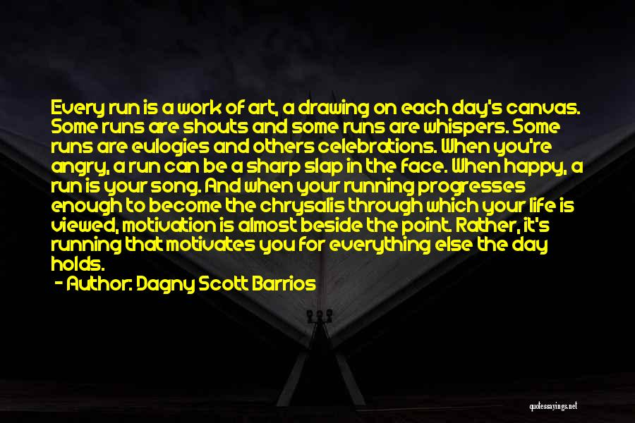 Celebrations Quotes By Dagny Scott Barrios