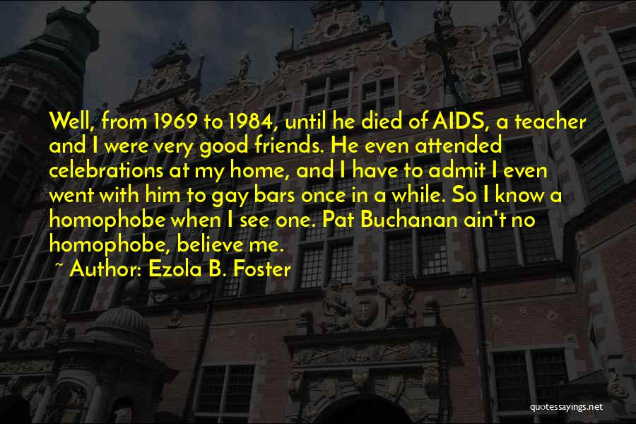 Celebrations Quotes By Ezola B. Foster