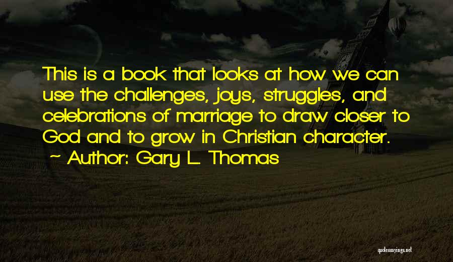 Celebrations Quotes By Gary L. Thomas