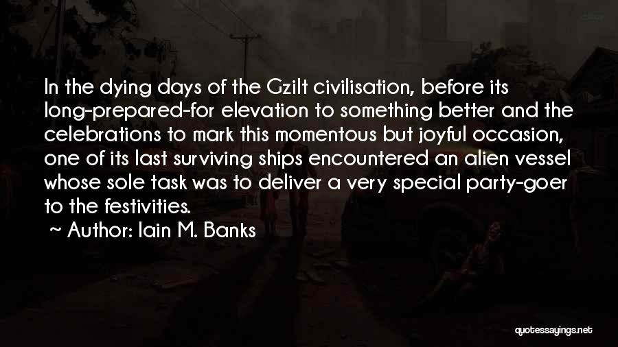 Celebrations Quotes By Iain M. Banks