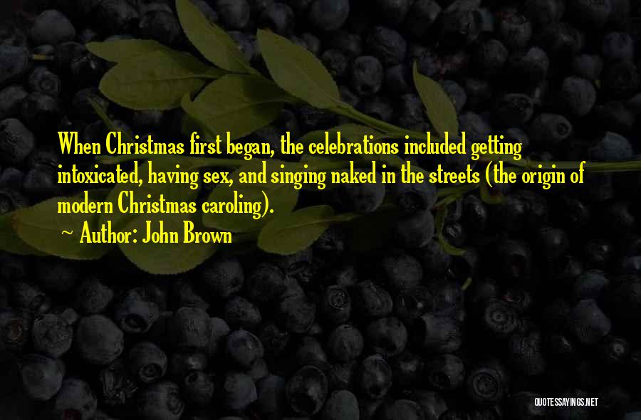 Celebrations Quotes By John Brown