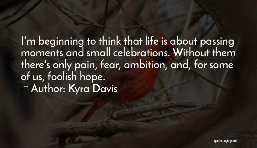 Celebrations Quotes By Kyra Davis