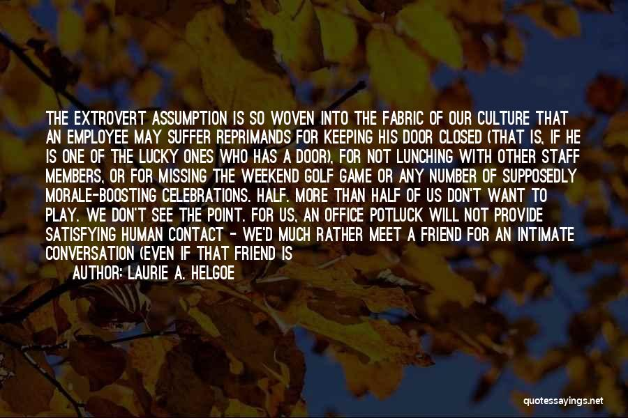 Celebrations Quotes By Laurie A. Helgoe