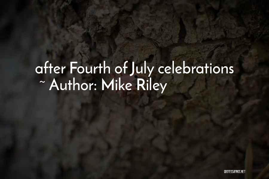 Celebrations Quotes By Mike Riley