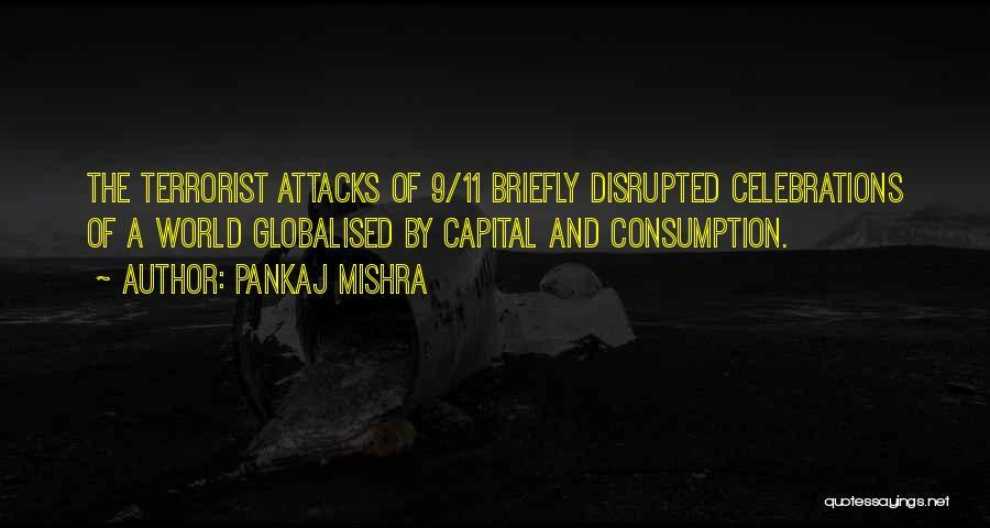 Celebrations Quotes By Pankaj Mishra