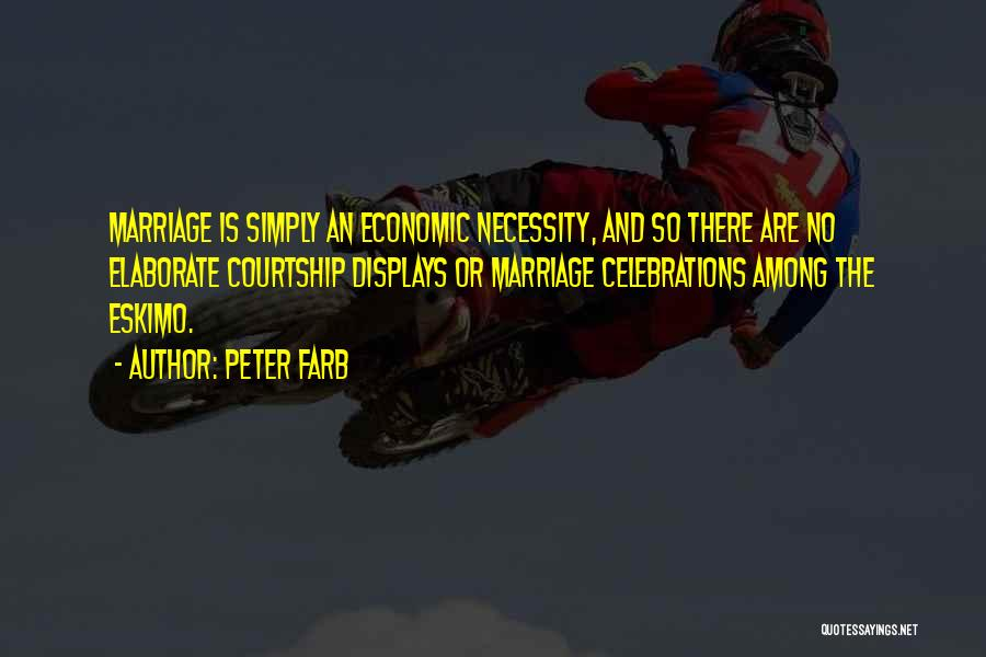 Celebrations Quotes By Peter Farb