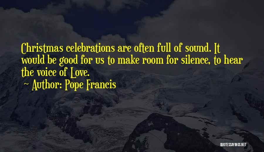 Celebrations Quotes By Pope Francis