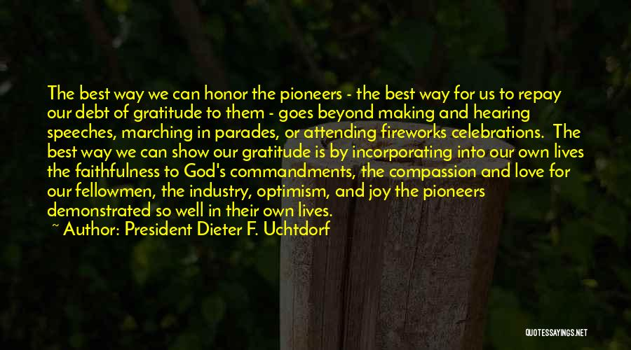 Celebrations Quotes By President Dieter F. Uchtdorf
