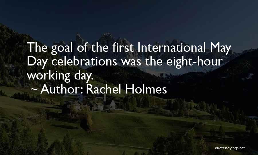 Celebrations Quotes By Rachel Holmes