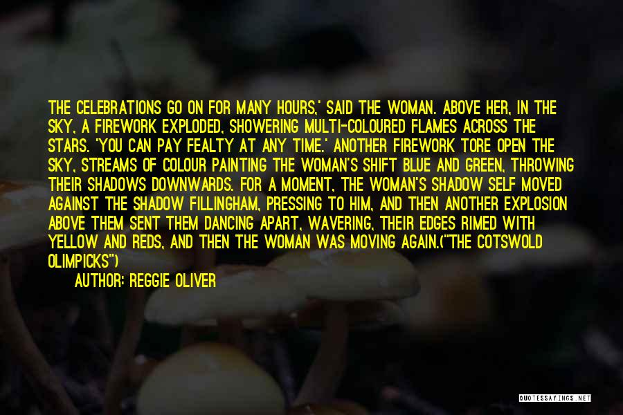 Celebrations Quotes By Reggie Oliver