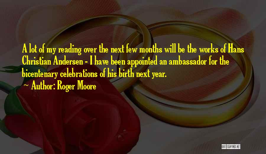 Celebrations Quotes By Roger Moore