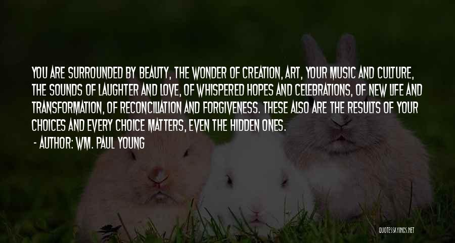 Celebrations Quotes By Wm. Paul Young