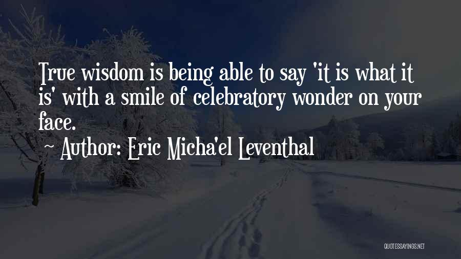 Celebratory Love Quotes By Eric Micha'el Leventhal