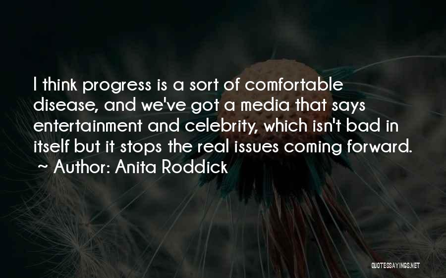 Celebrity Coming Out Quotes By Anita Roddick
