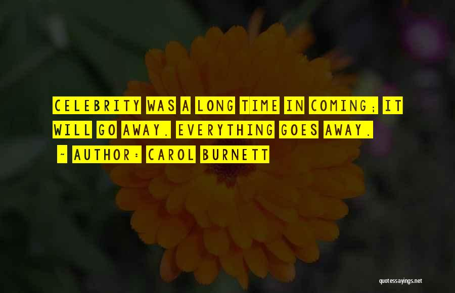 Celebrity Coming Out Quotes By Carol Burnett