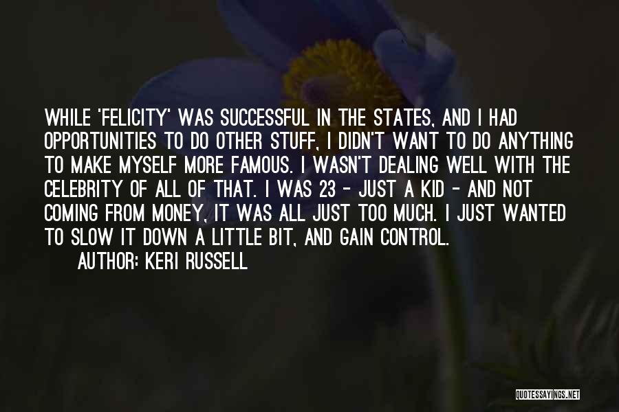 Celebrity Coming Out Quotes By Keri Russell