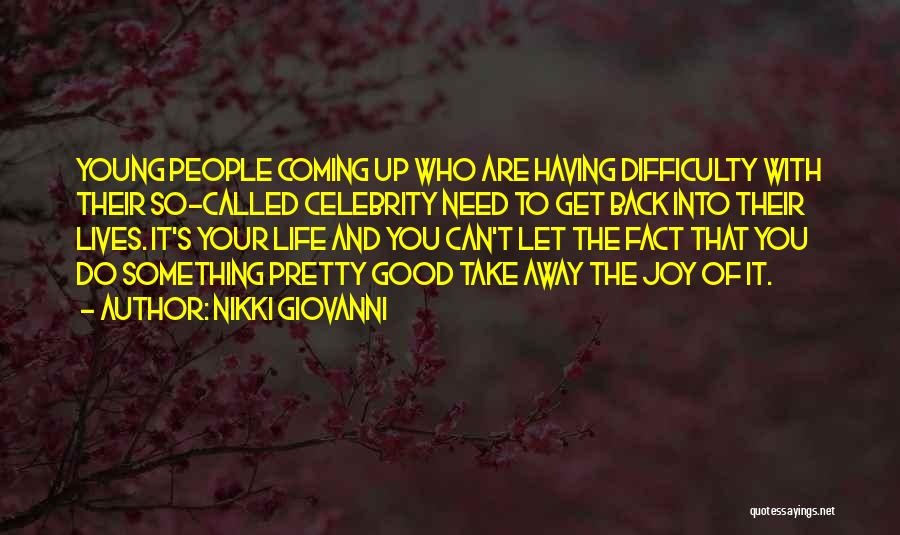 Celebrity Coming Out Quotes By Nikki Giovanni