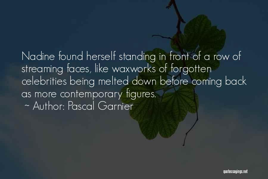 Celebrity Coming Out Quotes By Pascal Garnier