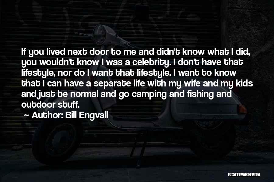 Celebrity Lifestyle Quotes By Bill Engvall