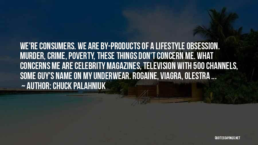 Celebrity Lifestyle Quotes By Chuck Palahniuk