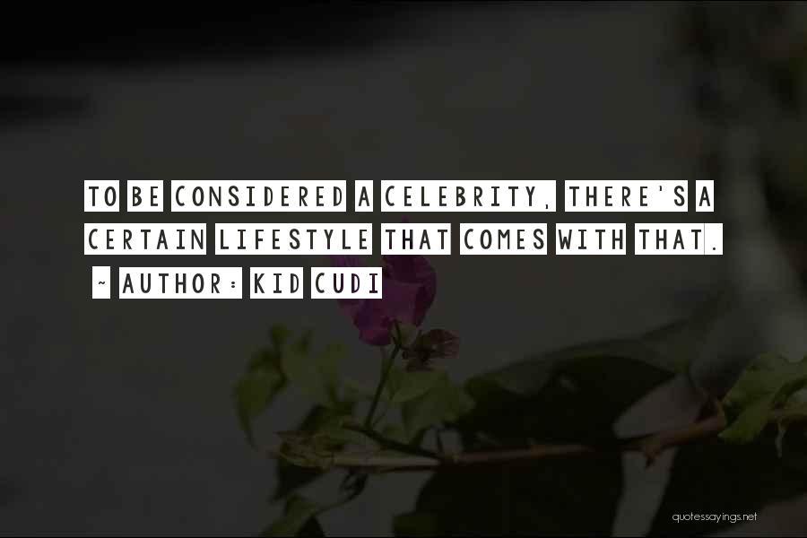 Celebrity Lifestyle Quotes By Kid Cudi
