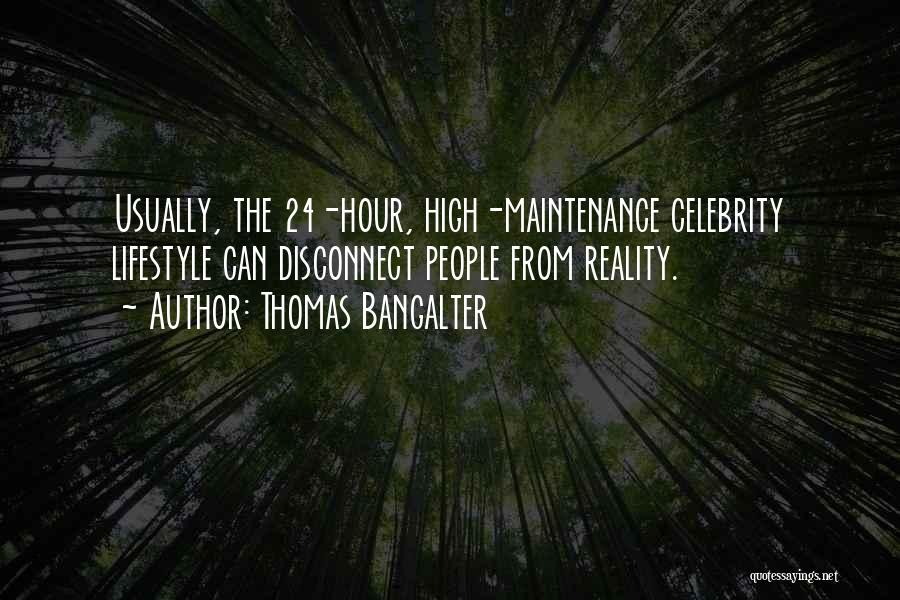 Celebrity Lifestyle Quotes By Thomas Bangalter