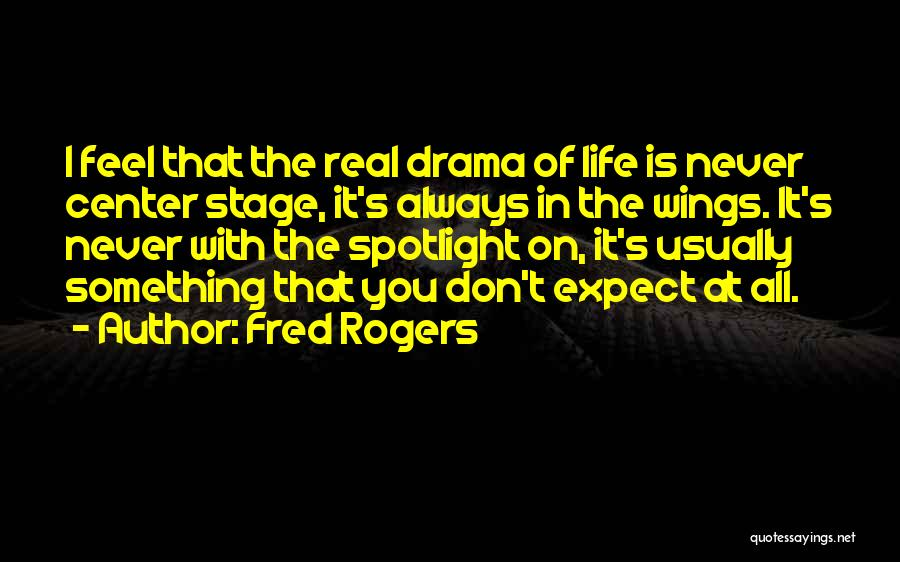 Center Stage 2 Quotes By Fred Rogers