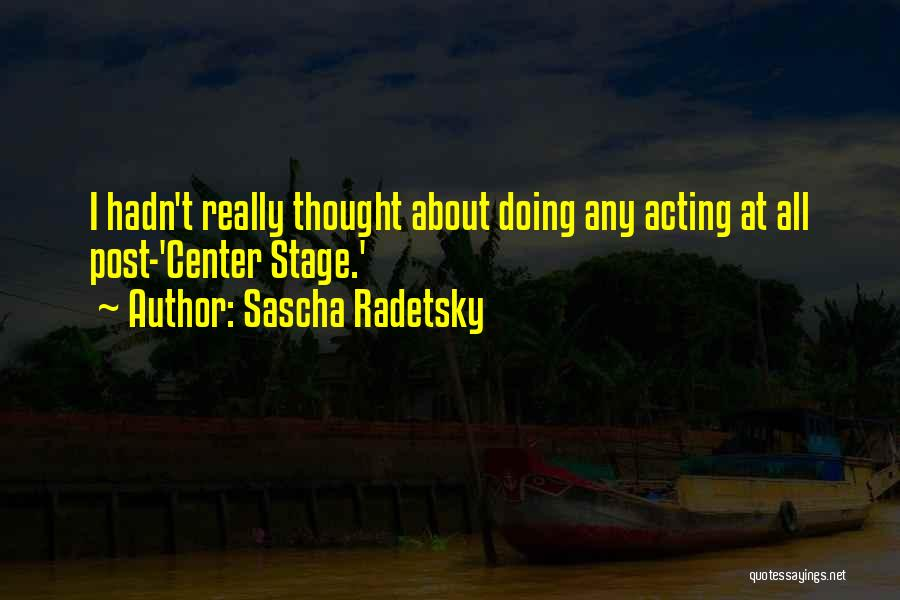 Center Stage 2 Quotes By Sascha Radetsky