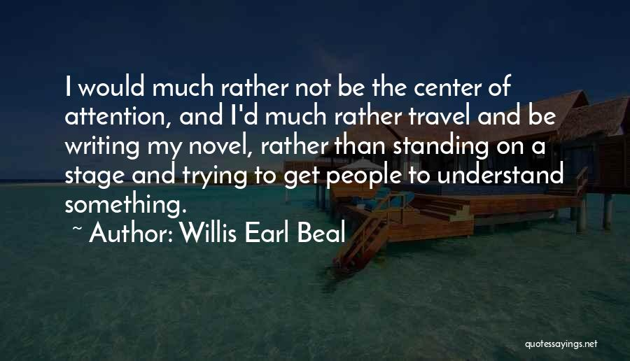Center Stage 2 Quotes By Willis Earl Beal