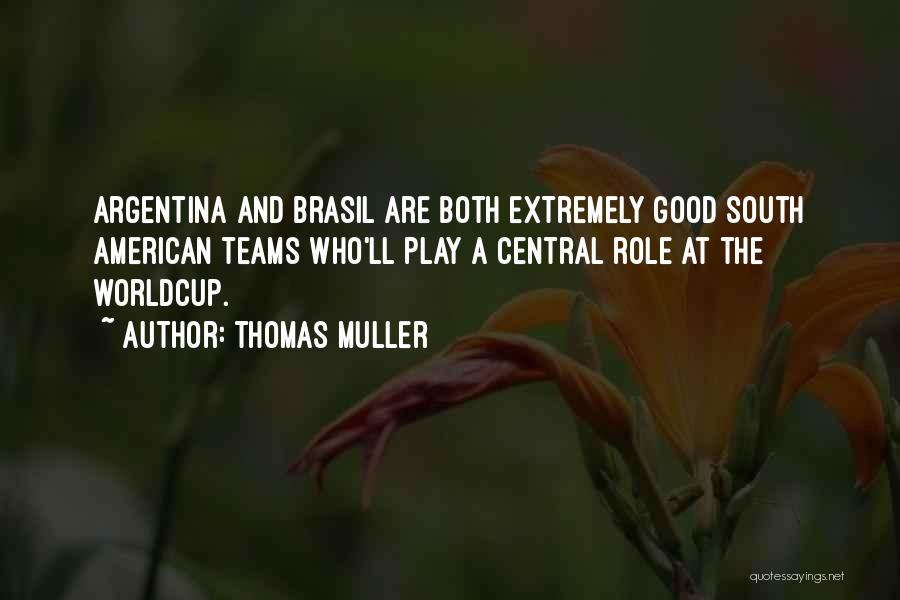 Central Do Brasil Quotes By Thomas Muller