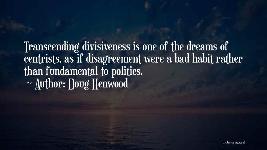 Centrism Quotes By Doug Henwood