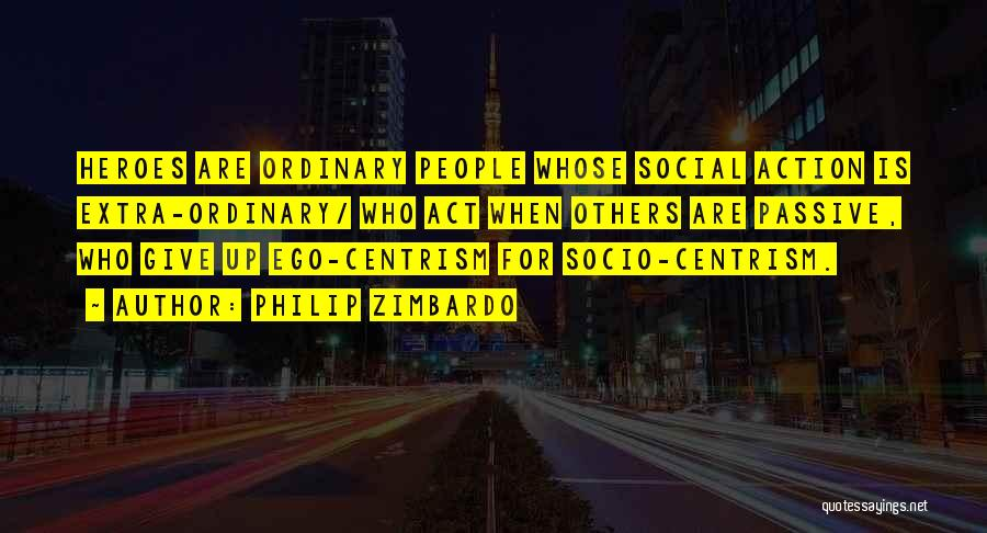 Centrism Quotes By Philip Zimbardo