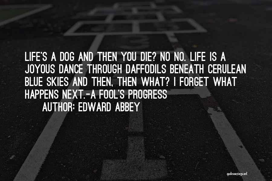 Cerulean Quotes By Edward Abbey