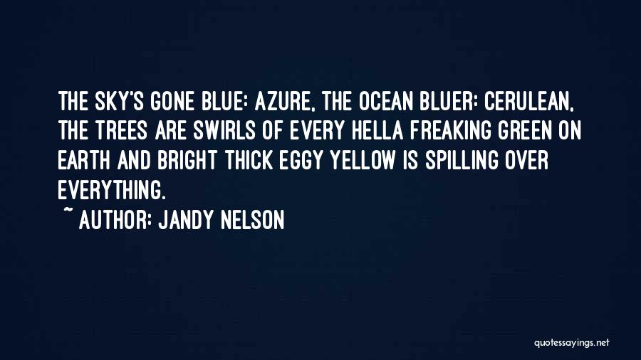 Cerulean Quotes By Jandy Nelson