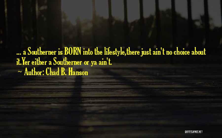 Chad B. Hanson Quotes 1741829