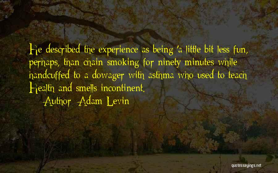 Chain Smoking Quotes By Adam Levin