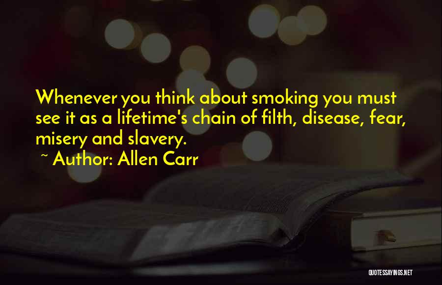 Chain Smoking Quotes By Allen Carr
