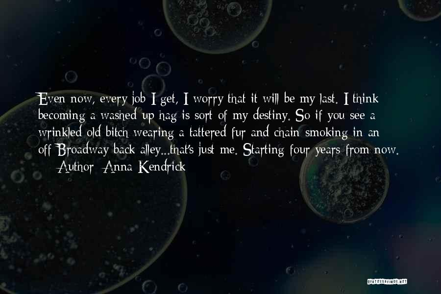 Chain Smoking Quotes By Anna Kendrick