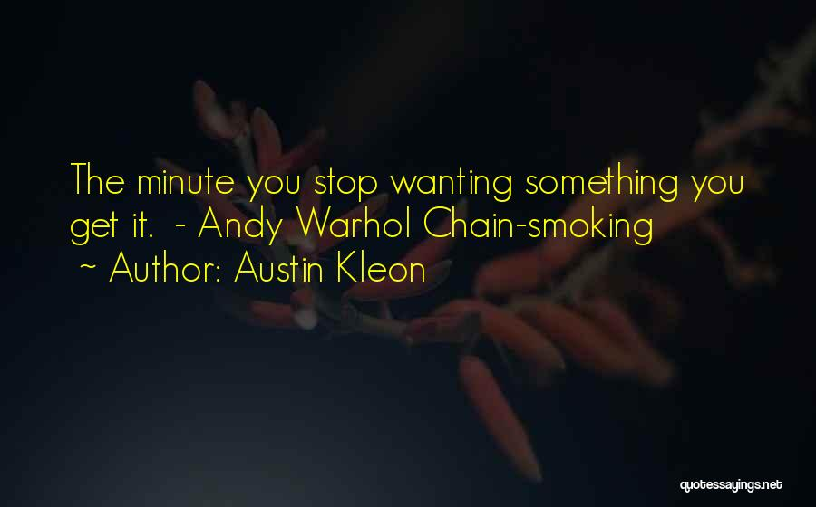 Chain Smoking Quotes By Austin Kleon