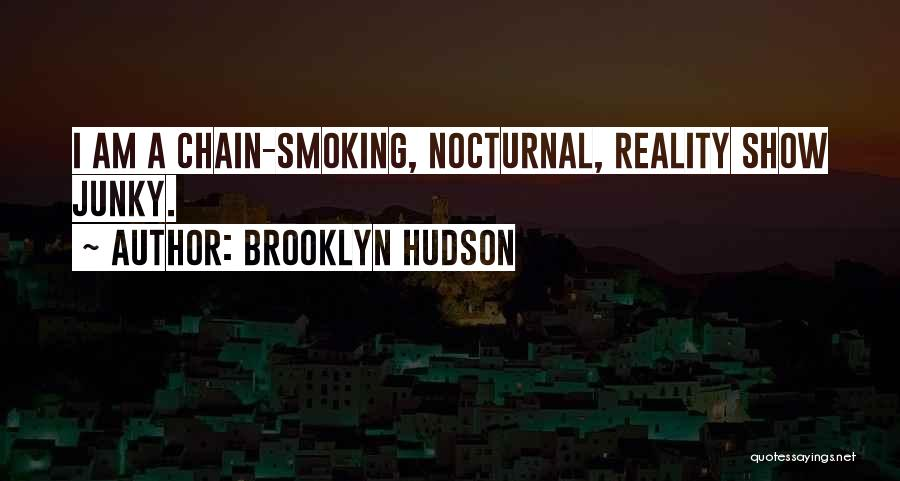 Chain Smoking Quotes By Brooklyn Hudson