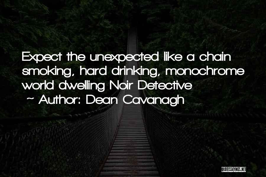 Chain Smoking Quotes By Dean Cavanagh