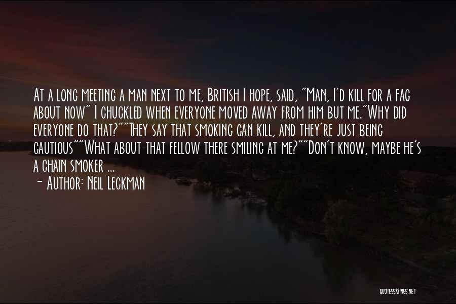 Chain Smoking Quotes By Neil Leckman