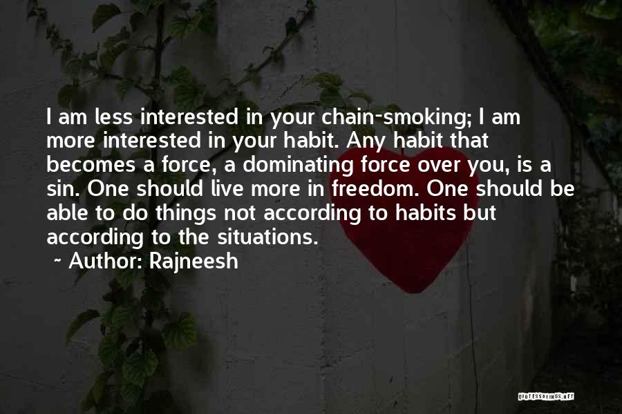 Chain Smoking Quotes By Rajneesh