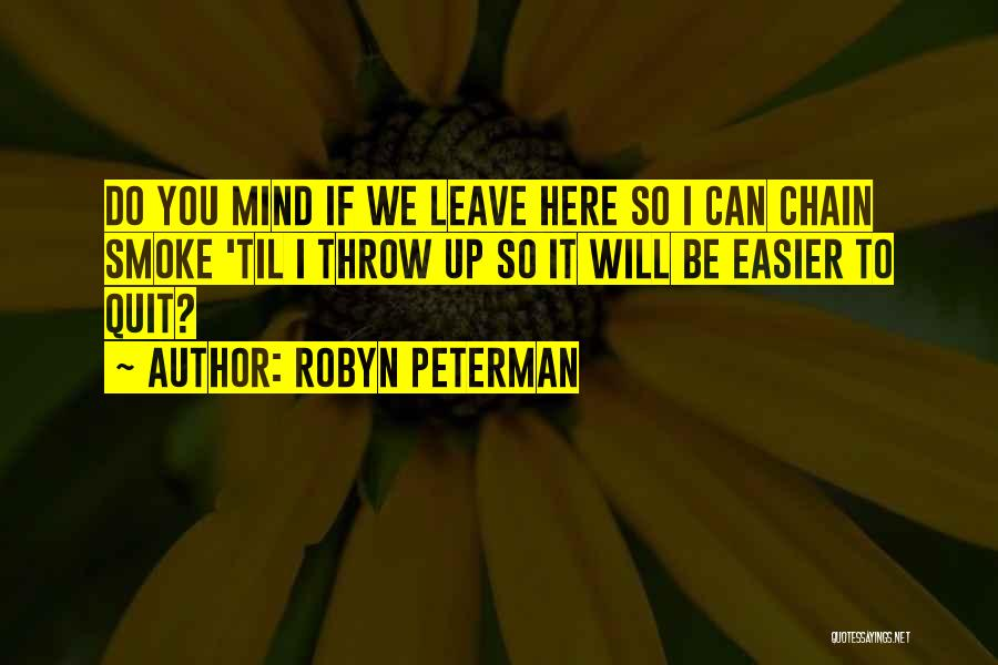 Chain Smoking Quotes By Robyn Peterman