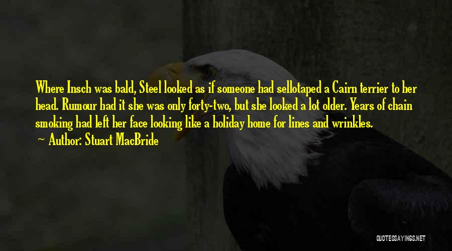 Chain Smoking Quotes By Stuart MacBride