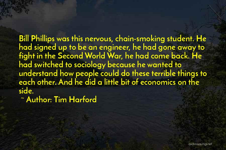 Chain Smoking Quotes By Tim Harford
