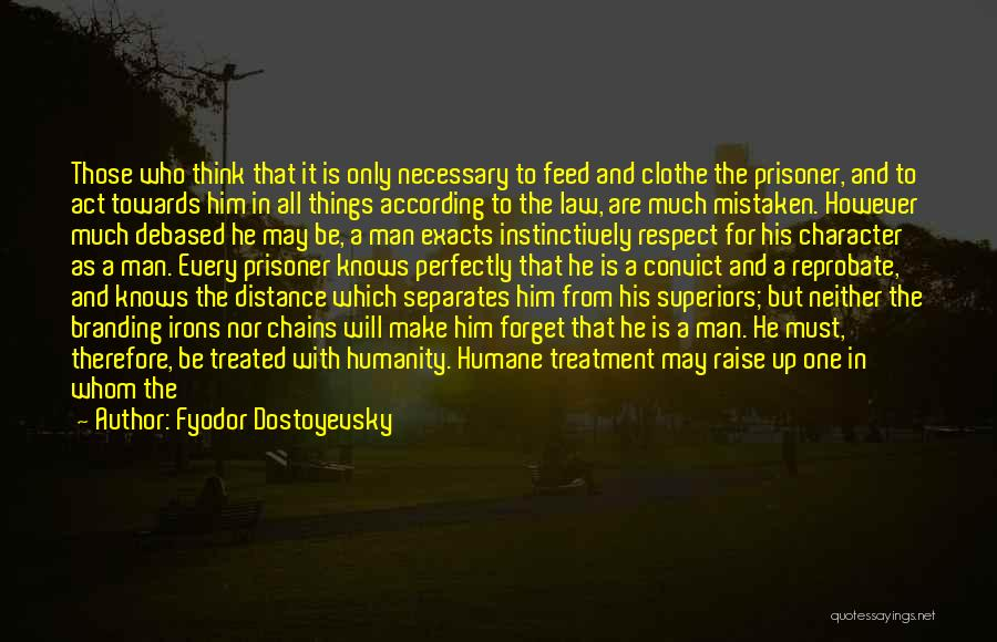 Chains Character Quotes By Fyodor Dostoyevsky