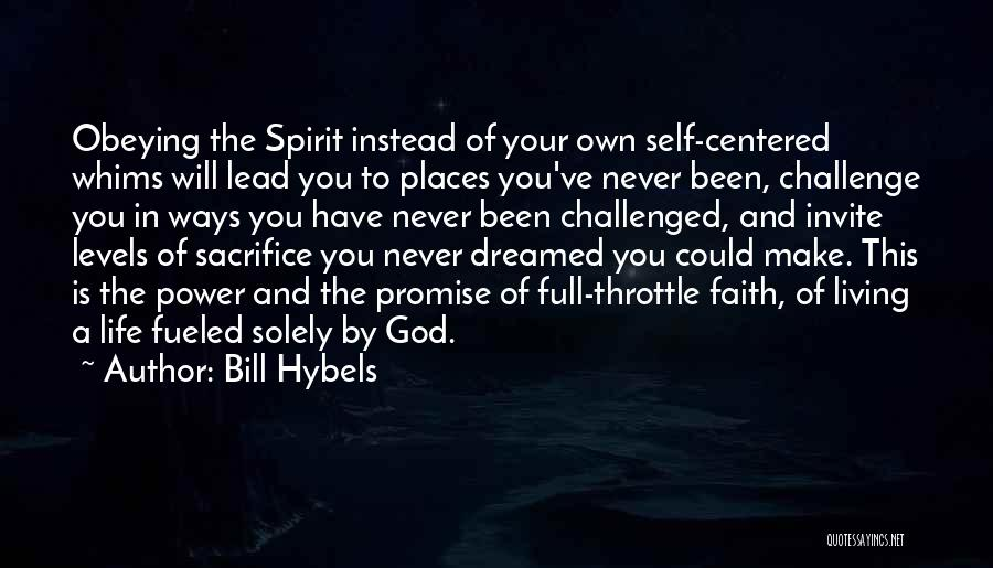Challenges And Faith Quotes By Bill Hybels