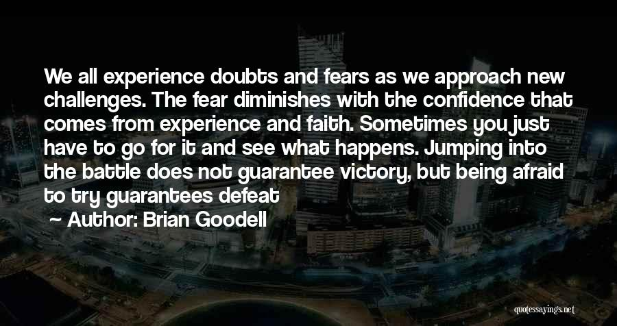 Challenges And Faith Quotes By Brian Goodell