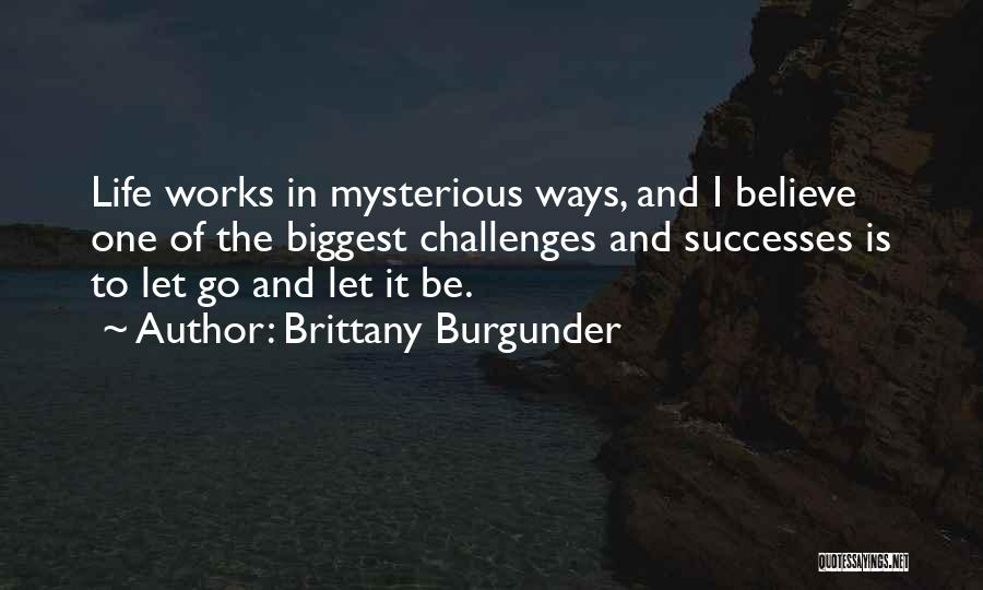 Challenges And Faith Quotes By Brittany Burgunder